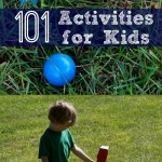 101 simple, cheap, & fun activities for kids