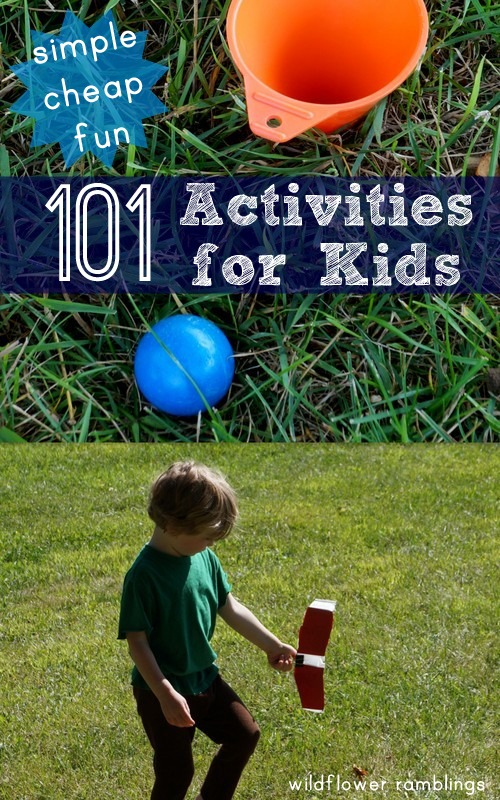 101-kids-activities-ideas - wildflower ramblings