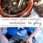 Mary, Mary, Quite Contrary {Nursery Rhyme Invitation to Play}