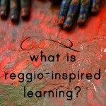 What is Reggio inspired learning?