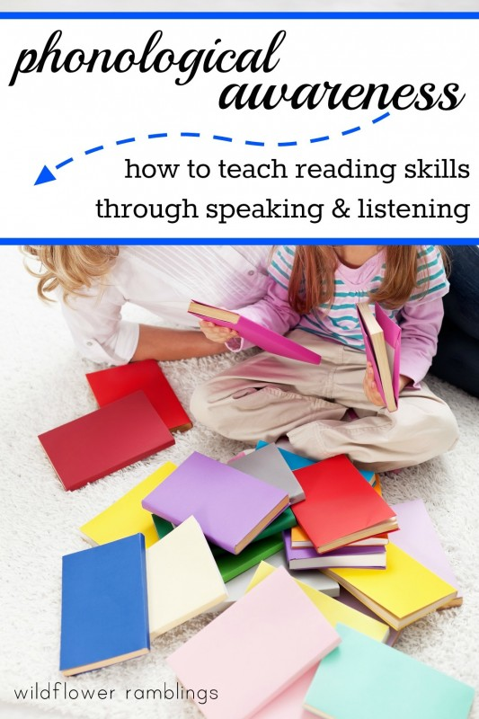 What is phonological awareness? HOW TO TEACH reading through speaking & listening
