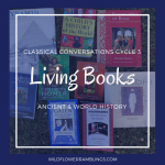 Living Books for Ancient & World History: Classical Conversations Cycle 1