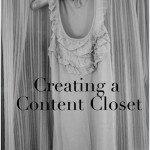 creating a content closet