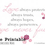 Happy Valentine's Day! {free printable of 1 Corinthians 13:7-8}