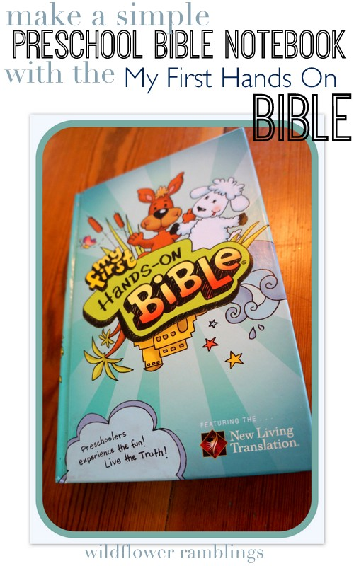 Our Preschool Bible Notebook with the My First Hands On Bible from Wildflower Ramblings