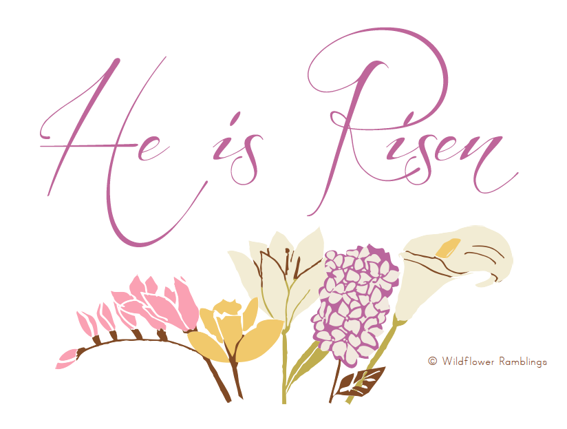 "Happy Easter! {""He is Risen"" Free Printable Poster} from Wildflower Ramblings"