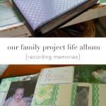our family project life album {recording memories}