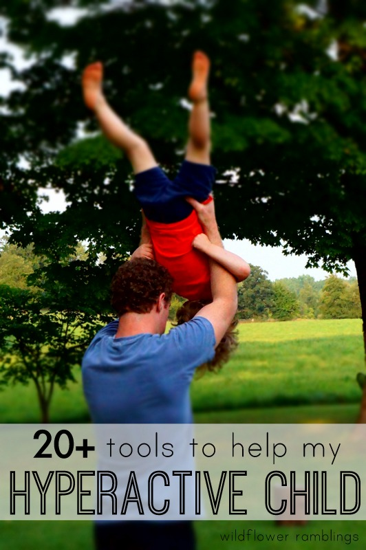 Over 20+ Tools to help my Hyperactive Child from Wildflower Ramblings