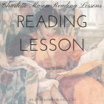 Charlotte Mason Reading Lessons: Reading Lesson