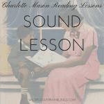 Charlotte Mason Reading Lessons: Sound Lesson